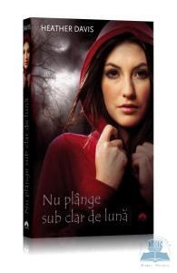 http://www.libris.ro/nu-plange-sub-clar-de-luna-heather-davis-LED973-102-274-1--p362360.html