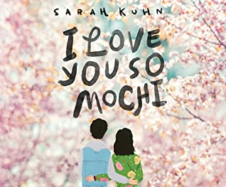 Recenzie I Love You So Mochi de Sarah Kuhn